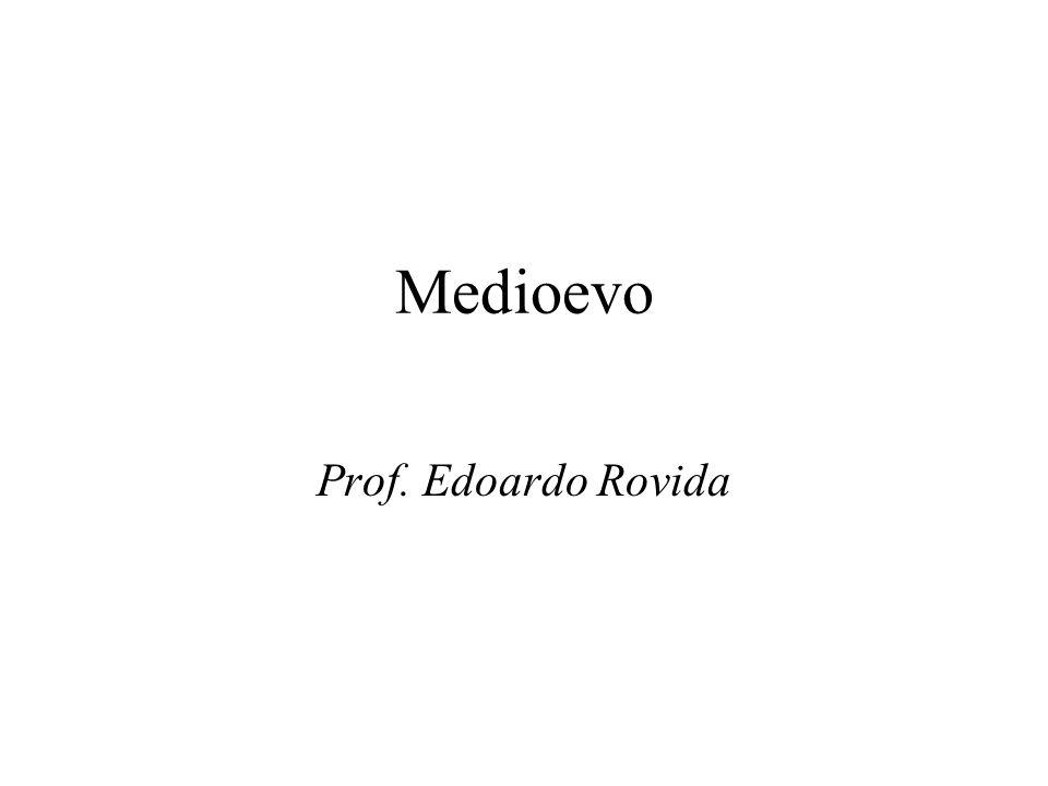 Medioevo Prof. Edoardo Rovida