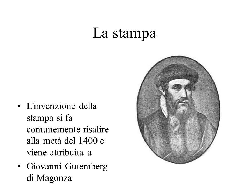 La stampa L invenzione della tampa si fa comunemente risalir alla metà del 1400 e viene attribuita a.