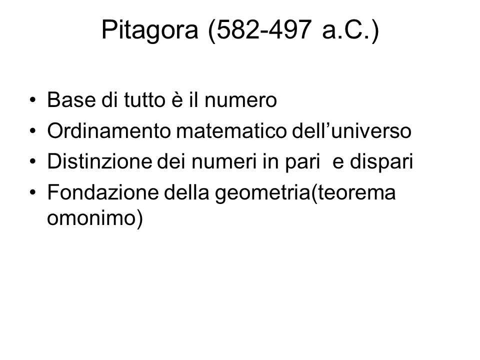Pitagora (582-497 a.C.) Base di tutto è il numero