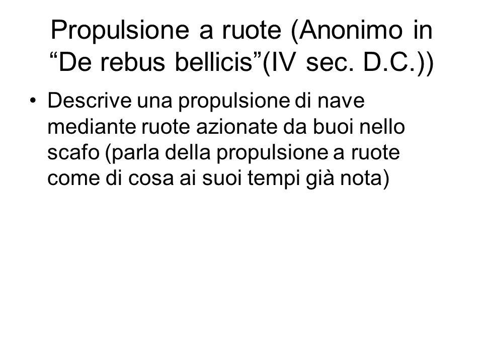 Propulsione a ruote (Anonimo in De rebus bellicis (IV sec. D.C.))