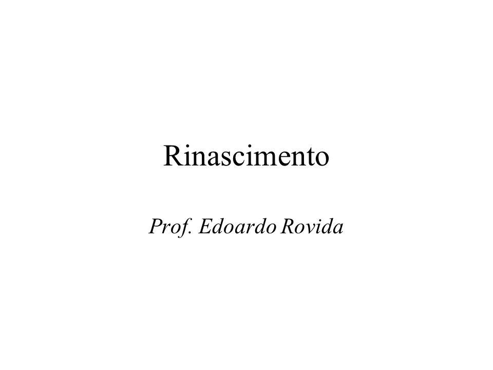 Rinascimento Prof. Edoardo Rovida
