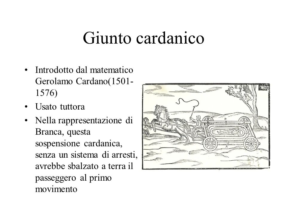 Giunto cardanico Introdotto dal matematico Gerolamo Cardano(1501-1576)