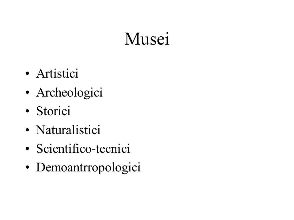 Musei Artistici Archeologici Storici Naturalistici Scientifico-tecnici