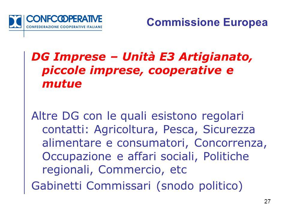 Commissione Europea DG Imprese – Unità E3 Artigianato, piccole imprese, cooperative e mutue.