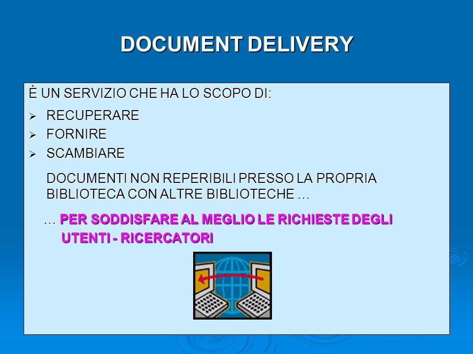 DOCUMENT DELIVERY È UN SERVIZIO CHE HA LO SCOPO DI: RECUPERARE FORNIRE