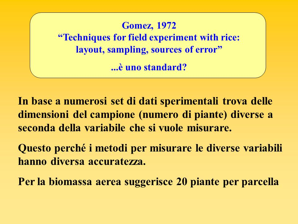 Per la biomassa aerea suggerisce 20 piante per parcella