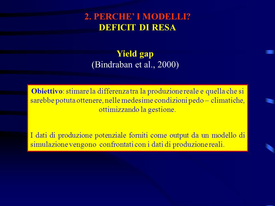 2. PERCHE' I MODELLI DEFICIT DI RESA