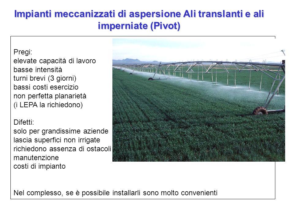 Impianti meccanizzati di aspersione Ali translanti e ali imperniate (Pivot)
