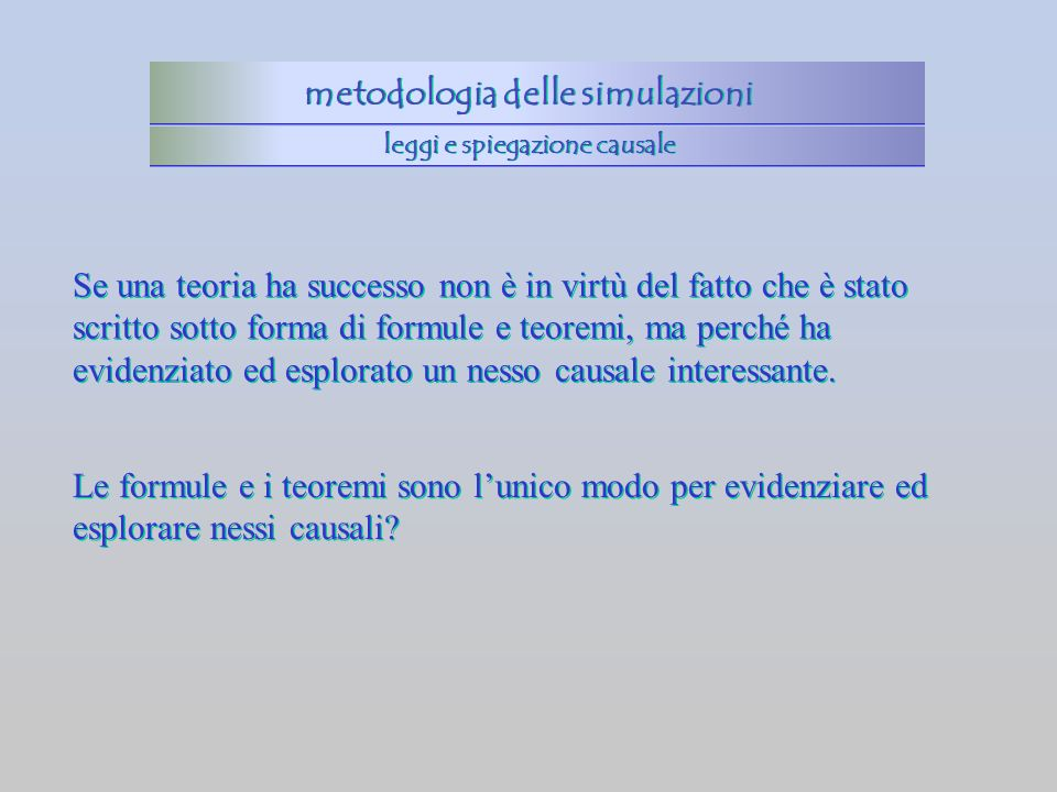 metodologia delle simulazioni leggi e spiegazione causale