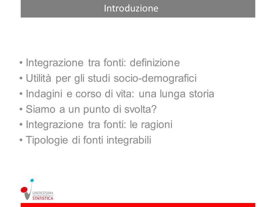 Introduzione Integrazione tra fonti: definizione. Utilità per gli studi socio-demografici. Indagini e corso di vita: una lunga storia.