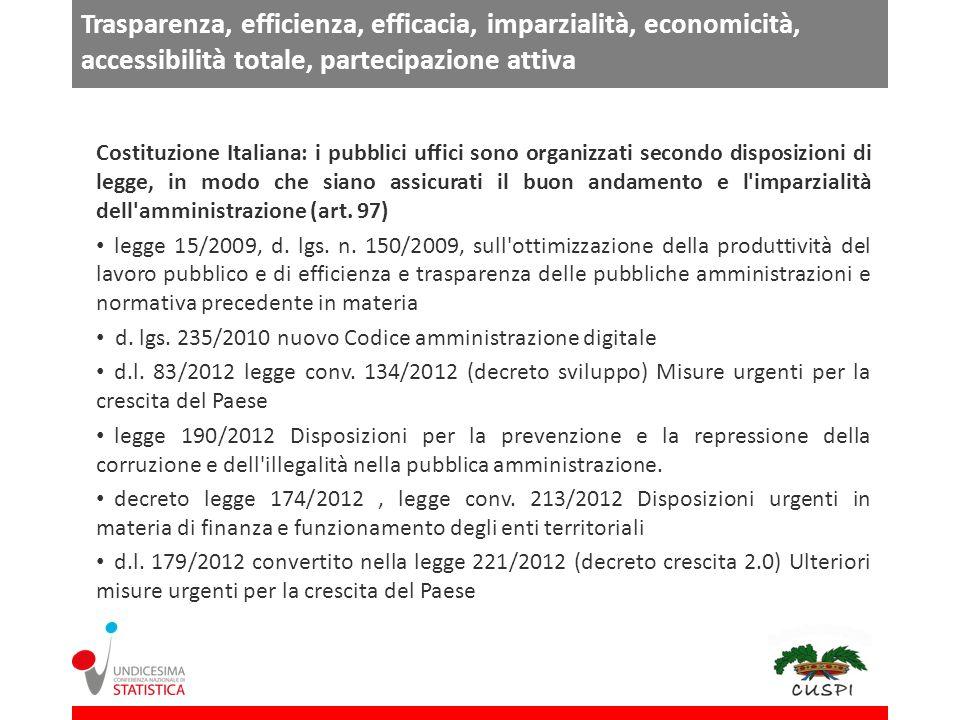 Trasparenza, efficienza, efficacia, imparzialità, economicità, accessibilità totale, partecipazione attiva
