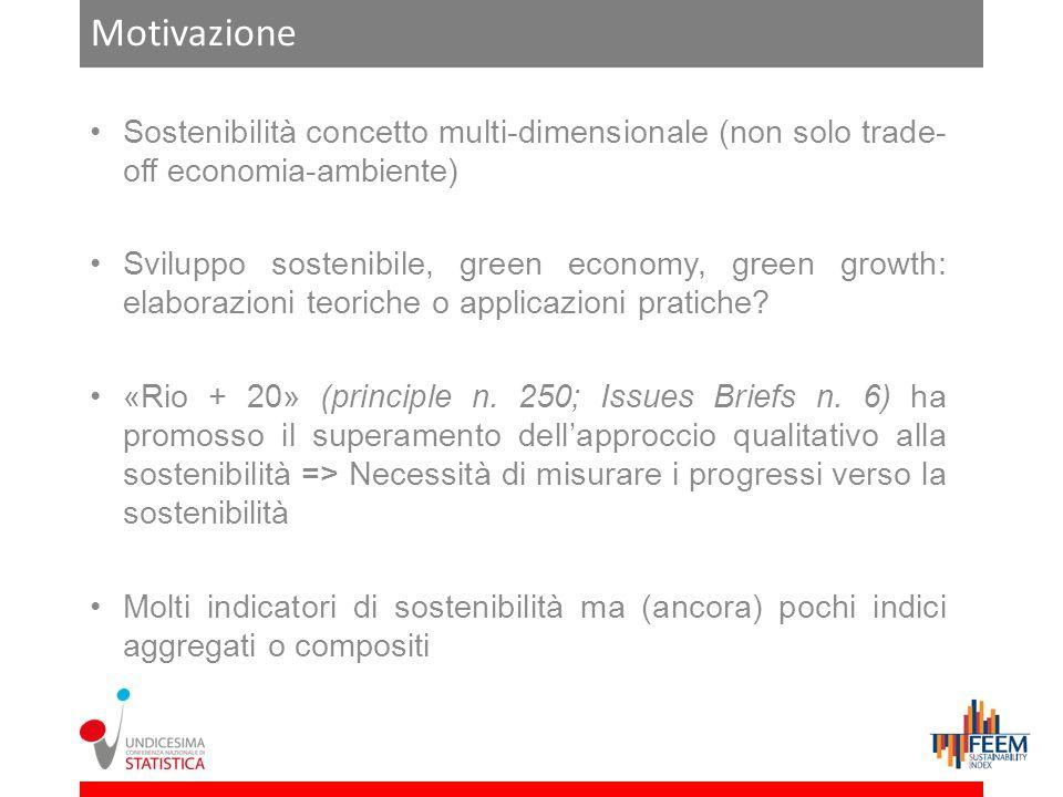 Motivazione Sostenibilità concetto multi-dimensionale (non solo trade-off economia-ambiente)