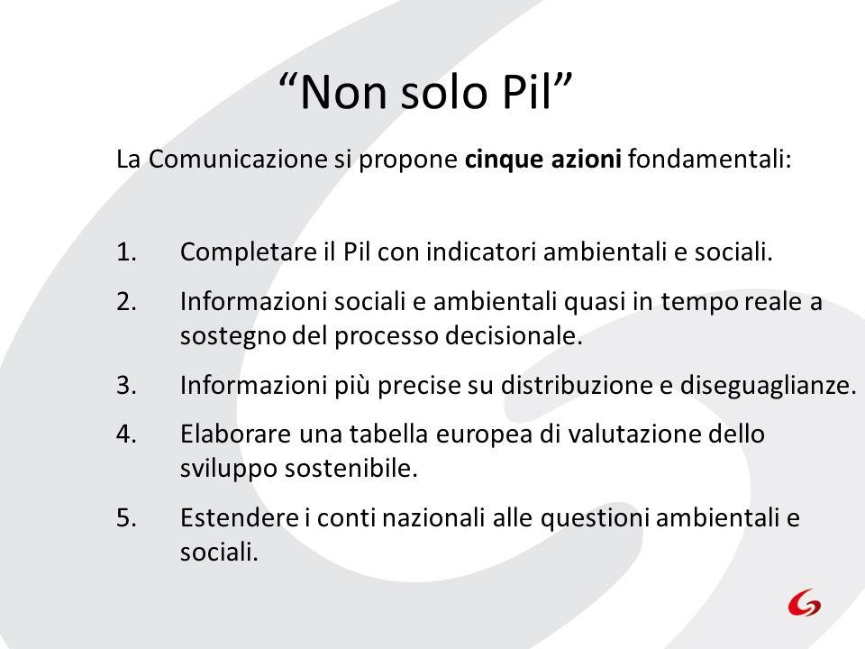 Non solo Pil La Comunicazione si propone cinque azioni fondamentali: