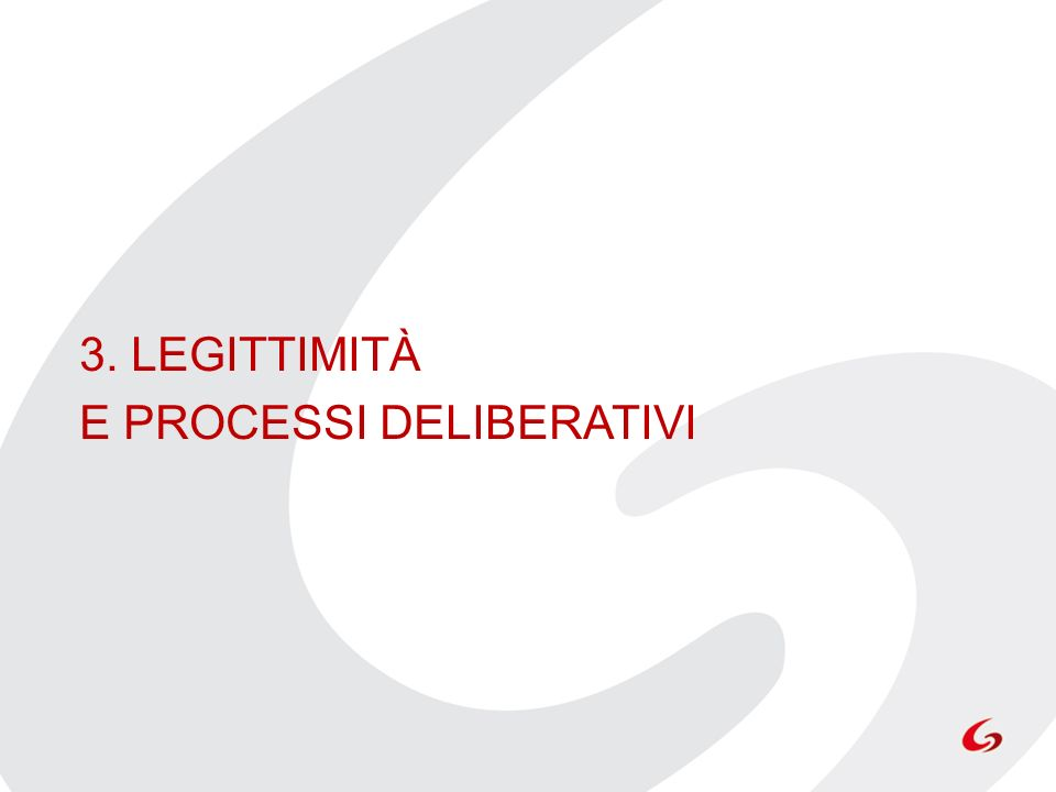 3. LEGITTIMITÀ E PROCESSI DELIBERATIVI