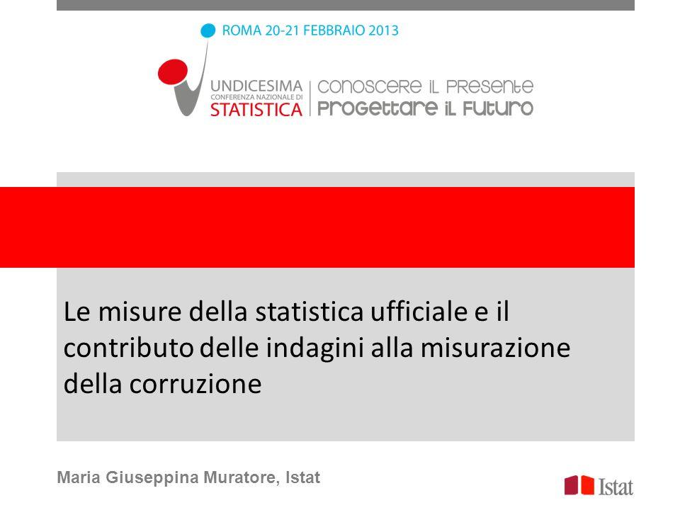 Le misure della statistica ufficiale e il contributo delle indagini alla misurazione della corruzione