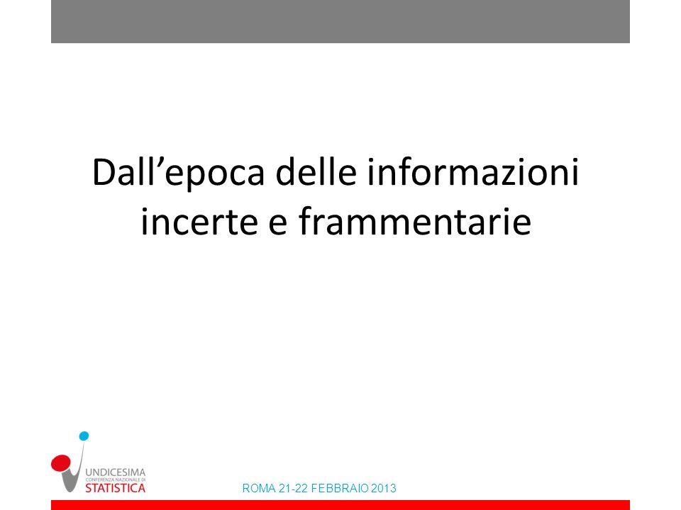 Dall'epoca delle informazioni incerte e frammentarie