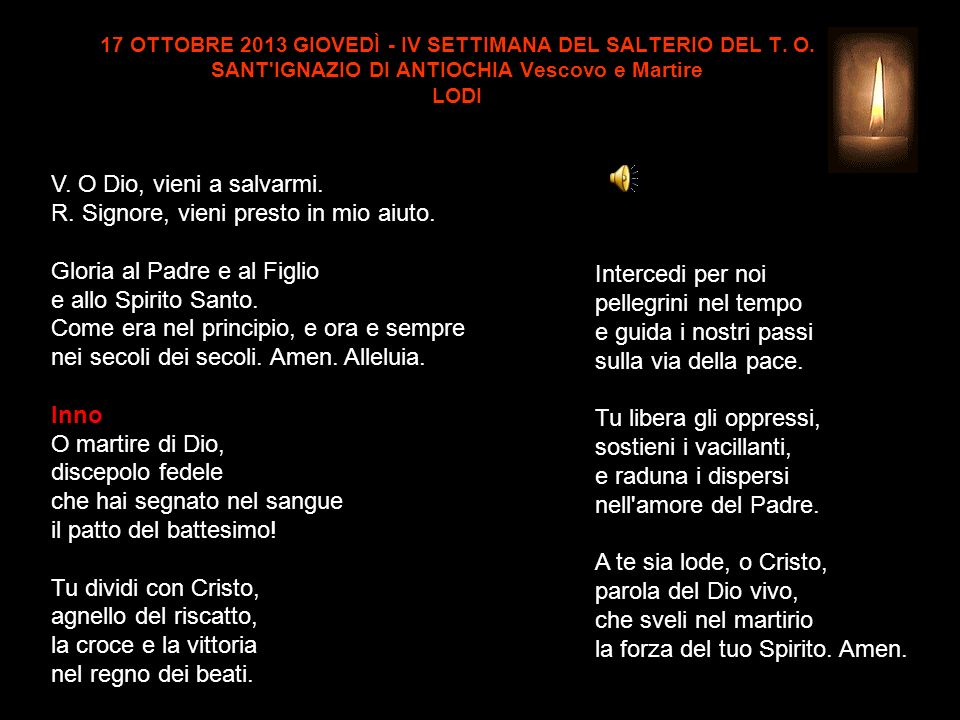 17 OTTOBRE 2013 GIOVEDÌ - IV SETTIMANA DEL SALTERIO DEL T. O