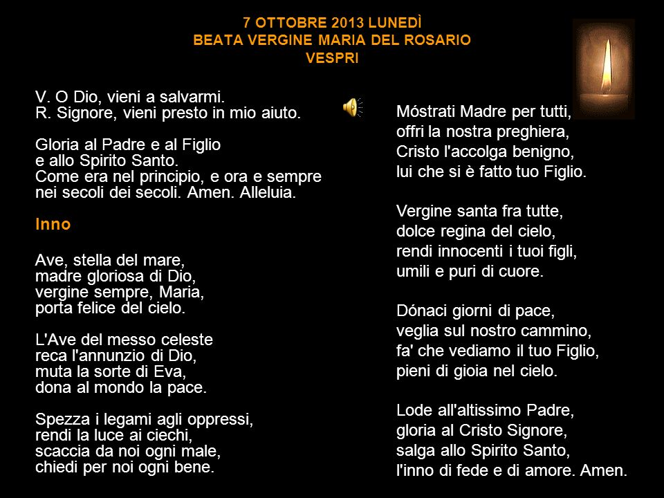 7 OTTOBRE 2013 LUNEDÌ BEATA VERGINE MARIA DEL ROSARIO VESPRI
