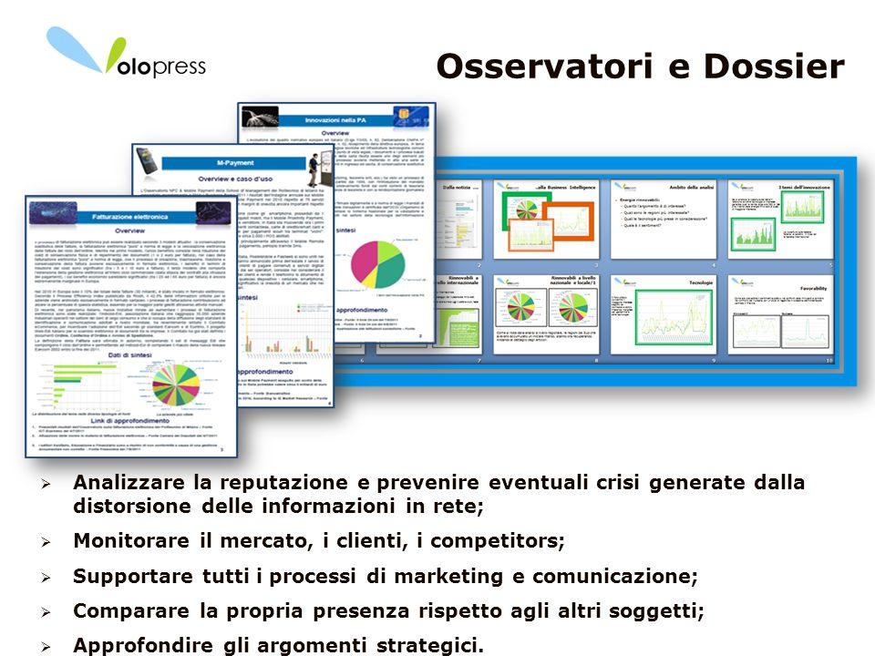 Osservatori e Dossier Analizzare la reputazione e prevenire eventuali crisi generate dalla distorsione delle informazioni in rete;