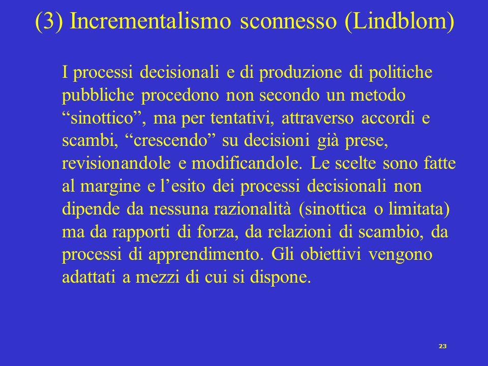(3) Incrementalismo sconnesso (Lindblom)