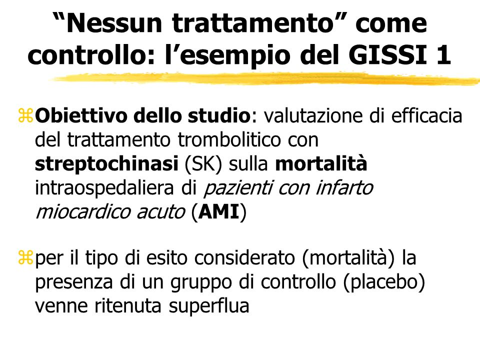 Nessun trattamento come controllo: l'esempio del GISSI 1