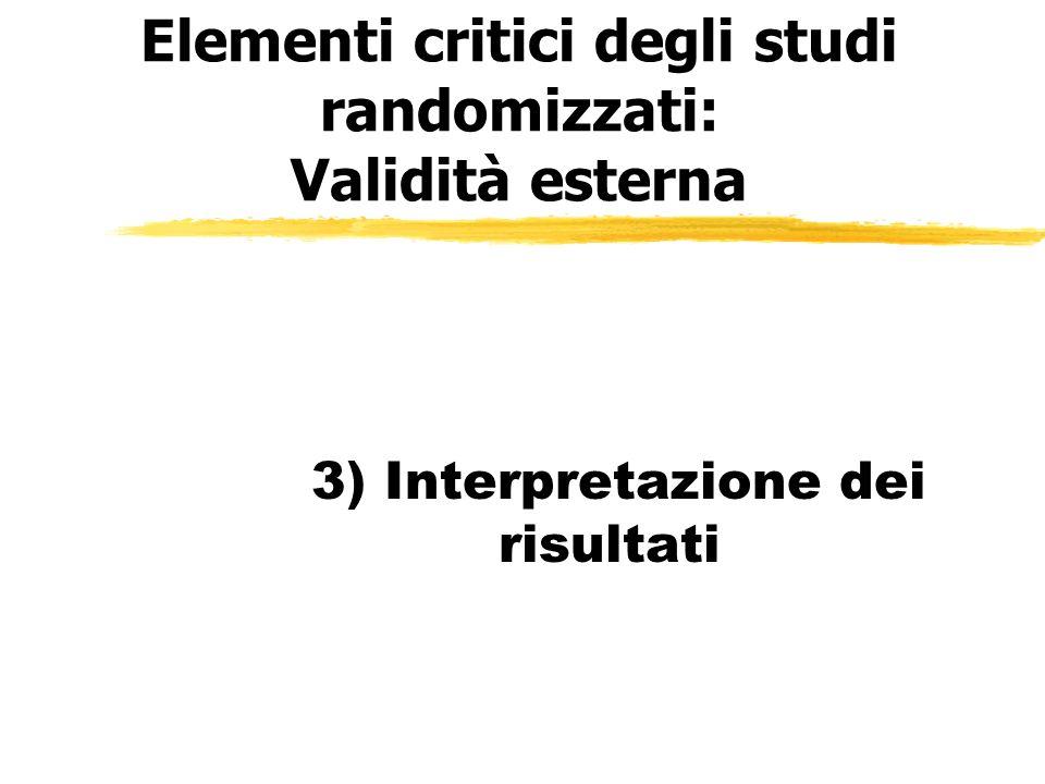 Elementi critici degli studi randomizzati: Validità esterna