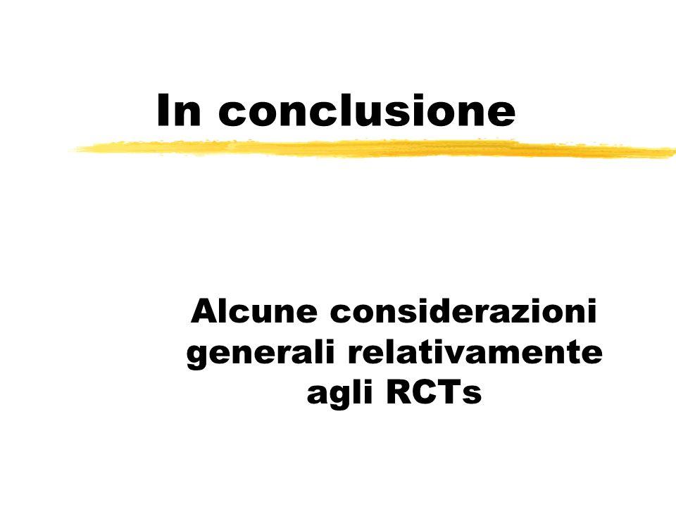 Alcune considerazioni generali relativamente agli RCTs