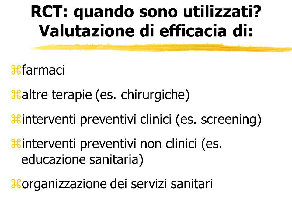RCT: quando sono utilizzati Valutazione di efficacia di: