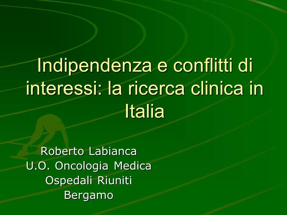 Indipendenza e conflitti di interessi: la ricerca clinica in Italia