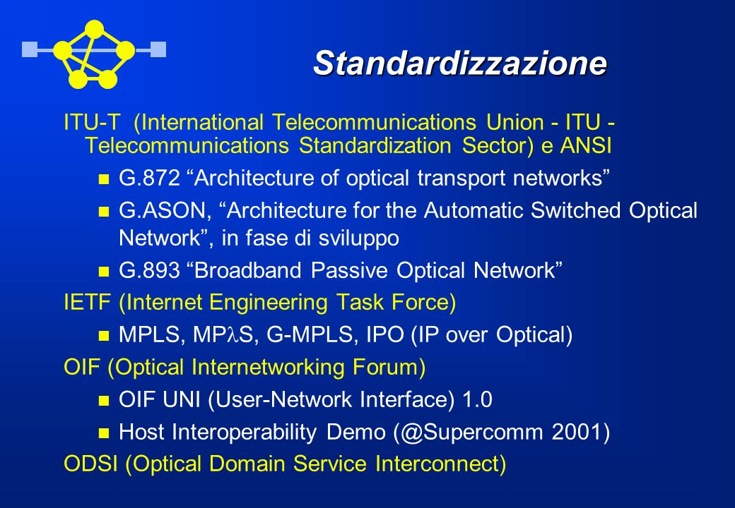 Standardizzazione ITU-T (International Telecommunications Union - ITU - Telecommunications Standardization Sector) e ANSI.
