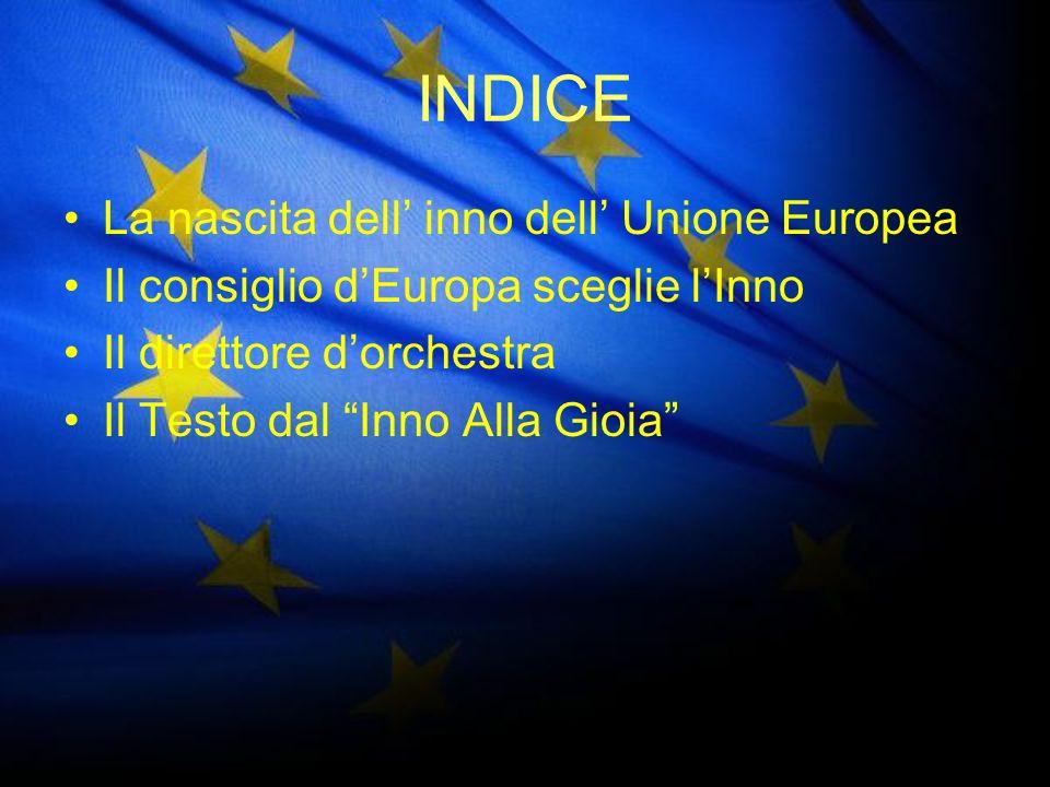 INDICE La nascita dell' inno dell' Unione Europea