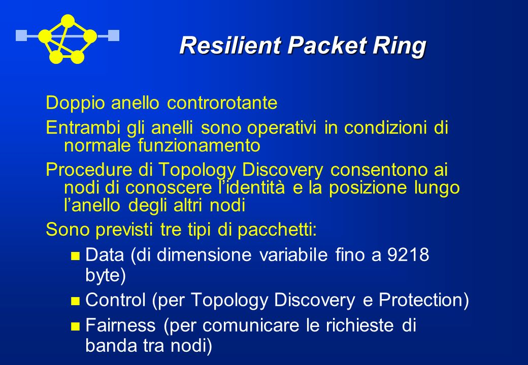 Resilient Packet Ring Doppio anello controrotante