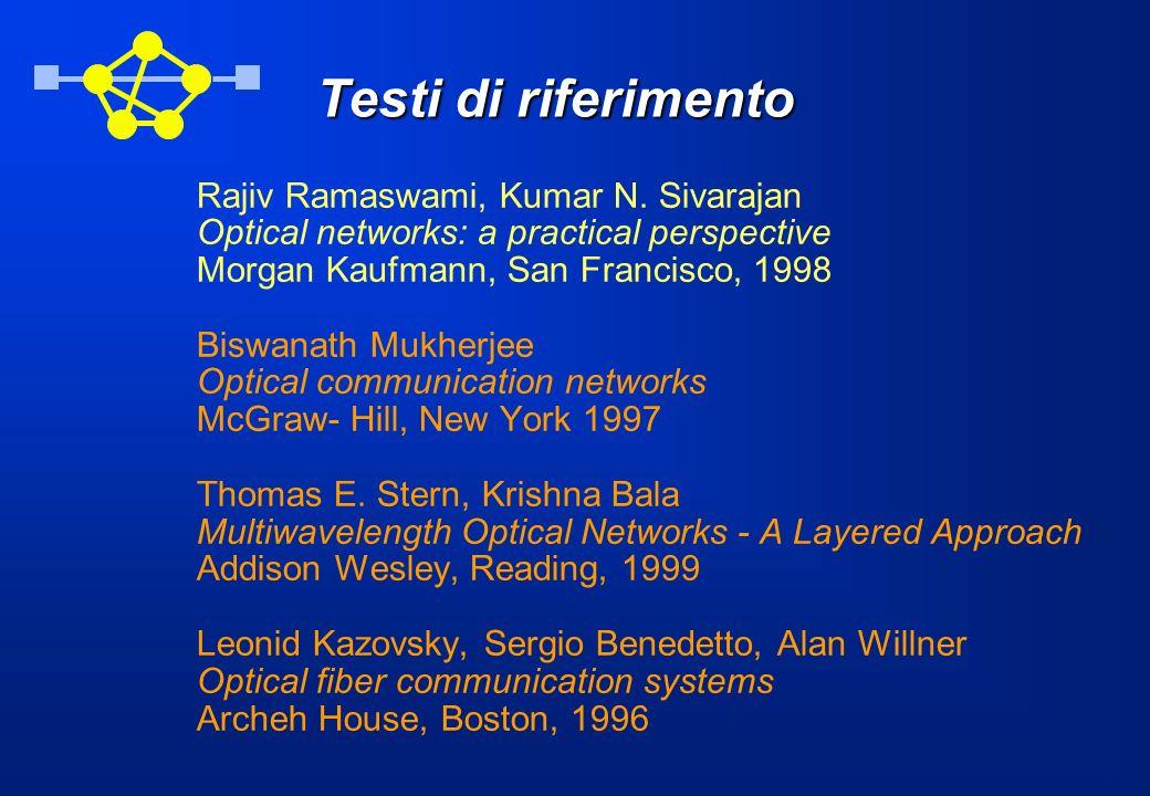 Testi di riferimento Rajiv Ramaswami, Kumar N. Sivarajan