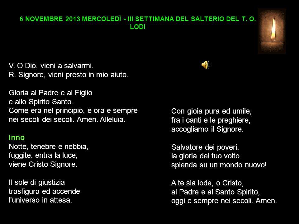 6 NOVEMBRE 2013 MERCOLEDÌ - III SETTIMANA DEL SALTERIO DEL T. O. LODI