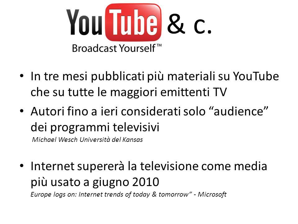 & c. In tre mesi pubblicati più materiali su YouTube che su tutte le maggiori emittenti TV.
