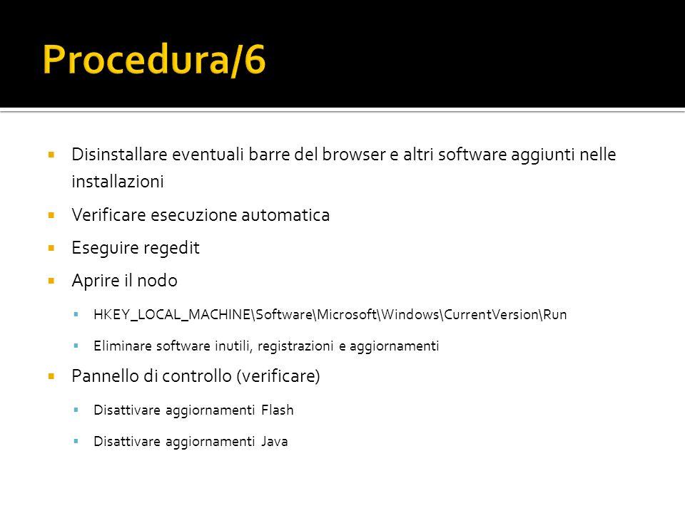 Procedura/6 Disinstallare eventuali barre del browser e altri software aggiunti nelle installazioni.