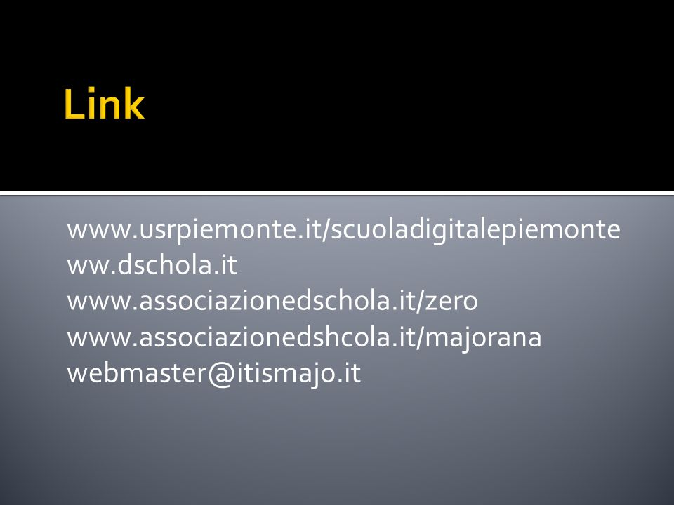 Link www.usrpiemonte.it/scuoladigitalepiemonte ww.dschola.it
