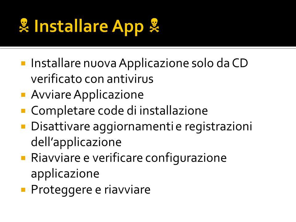  Installare App  Installare nuova Applicazione solo da CD verificato con antivirus. Avviare Applicazione.