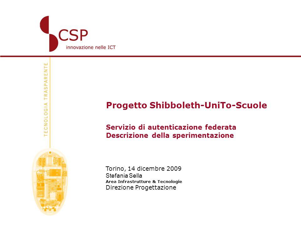 Progetto Shibboleth-UniTo-Scuole Servizio di autenticazione federata Descrizione della sperimentazione