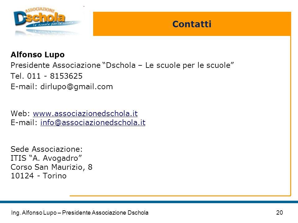 Contatti Alfonso Lupo. Presidente Associazione Dschola – Le scuole per le scuole Tel. 011 - 8153625.