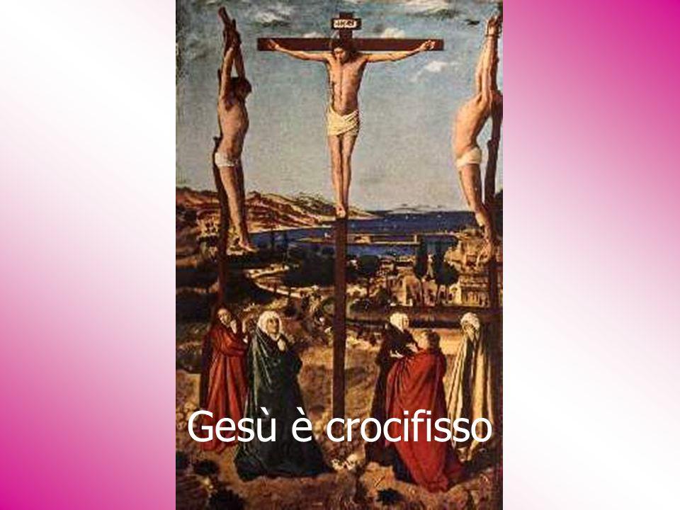 Gesù è crocifisso