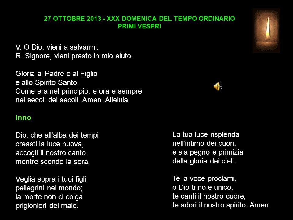 27 OTTOBRE 2013 - XXX DOMENICA DEL TEMPO ORDINARIO PRIMI VESPRI