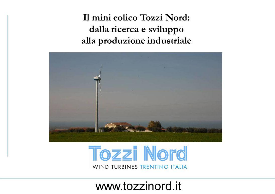 www.tozzinord.it Il mini eolico Tozzi Nord: dalla ricerca e sviluppo