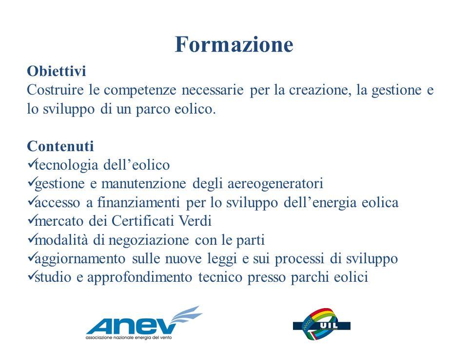 Formazione Obiettivi. Costruire le competenze necessarie per la creazione, la gestione e lo sviluppo di un parco eolico.