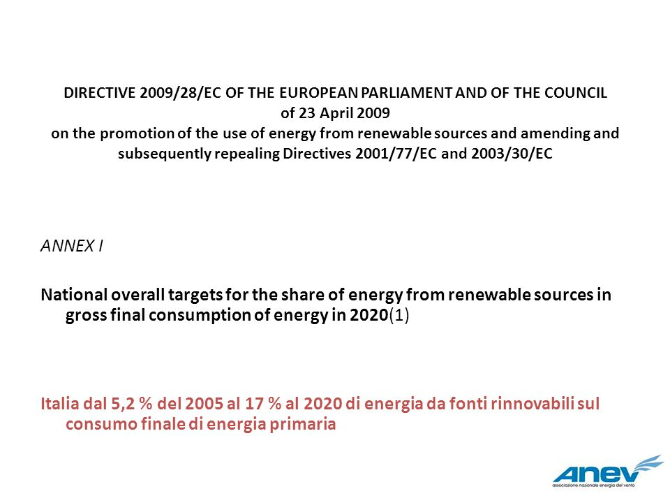 DIRECTIVE 2009/28/EC OF THE EUROPEAN PARLIAMENT AND OF THE COUNCIL of 23 April 2009 on the promotion of the use of energy from renewable sources and amending and subsequently repealing Directives 2001/77/EC and 2003/30/EC