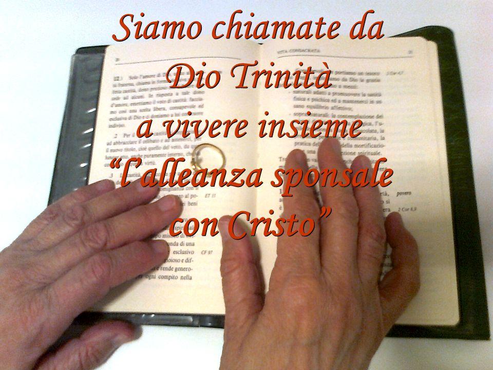 Siamo chiamate da Dio Trinità a vivere insieme l'alleanza sponsale con Cristo