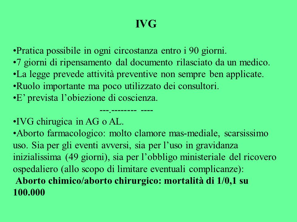 IVG Pratica possibile in ogni circostanza entro i 90 giorni.