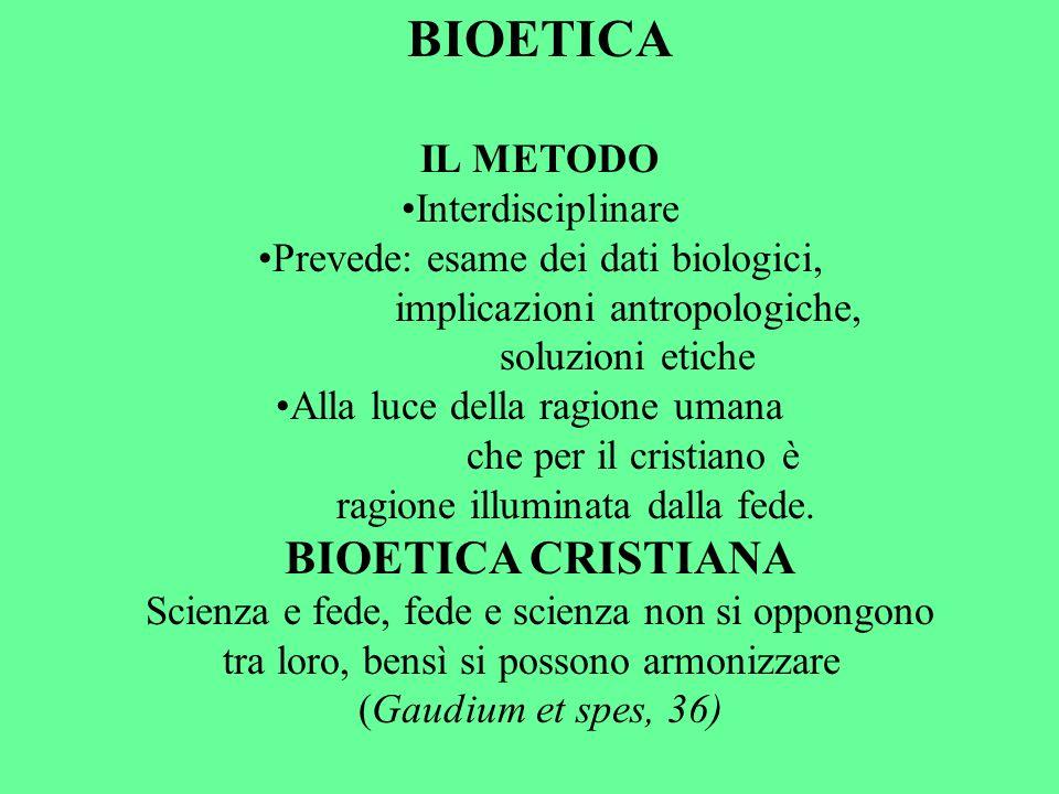 BIOETICA BIOETICA CRISTIANA IL METODO Interdisciplinare