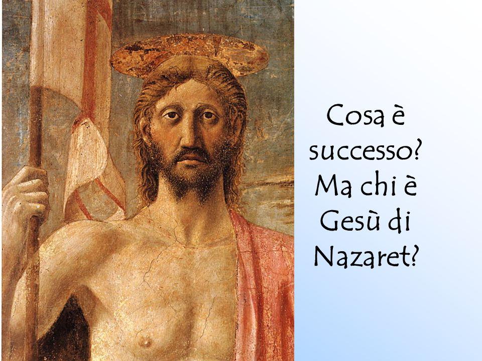 Cosa è successo Ma chi è Gesù di Nazaret
