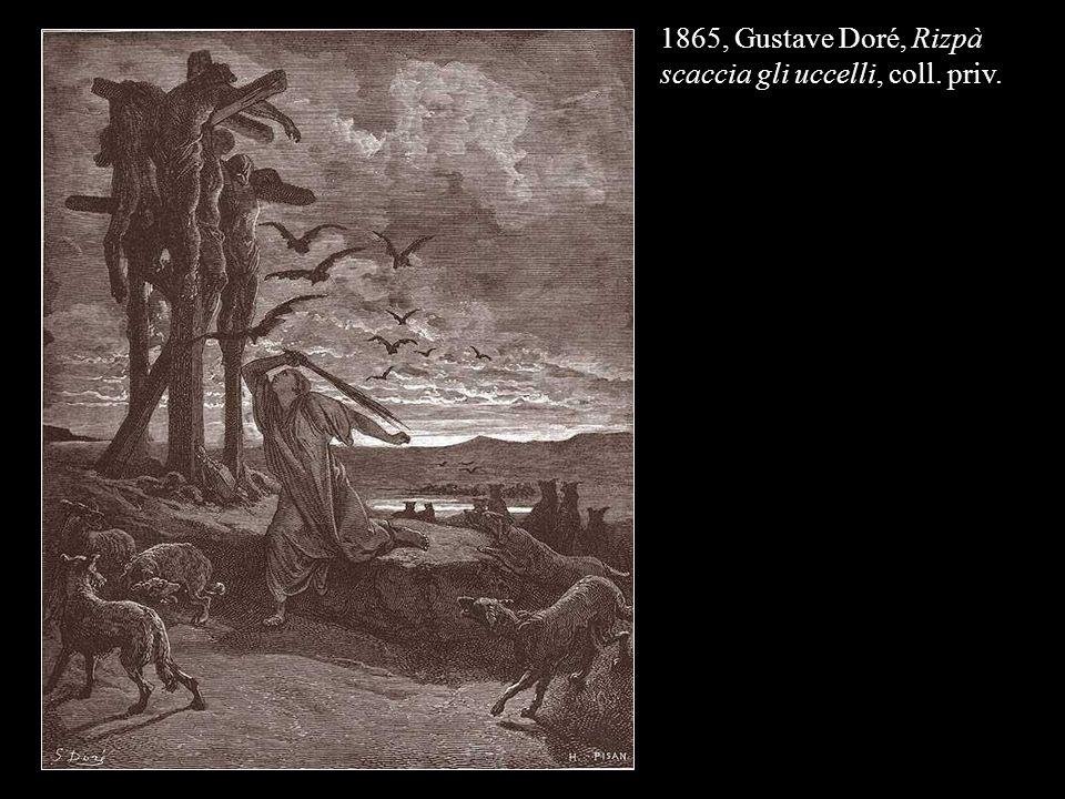 1865, Gustave Doré, Rizpà scaccia gli uccelli, coll. priv.